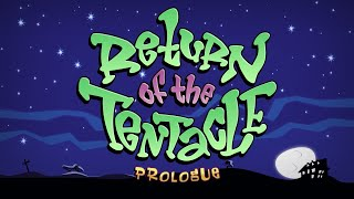 Return of the Tentacle - Prologue | Day of the Tentacle Sequel