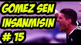 Fut 16 - Türkçe Ultimate Team / #15 / Gomez İnsanmısın ?