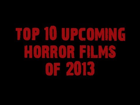 Top Ten Upcoming Horror Films of 2013: Trailers & Pics