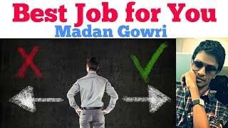 Best Job for You | Madan Gowri