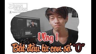 Vlog1 | Tôi sẽ bắt đầu từ con số 0 | Quân Vlogs