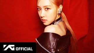 BLACKPINK - 'KILL THIS LOVE' ROSÉ TEASER VIDEO