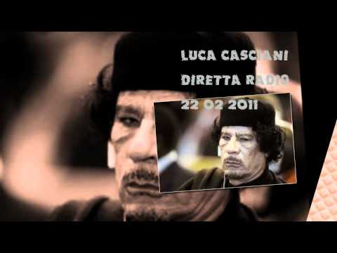 Luca Casciani about Gaddafi and Libya. Radio broadcast of 2011 02 22