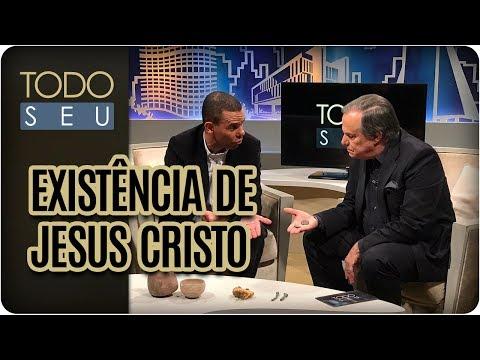 Existência de Jesus Cristo - Todo Seu (16/06/17)