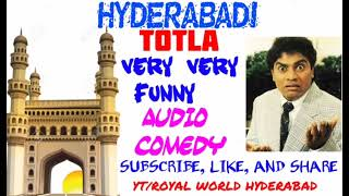 hyderabadi funny audio comedy clip (TOTLA) ! hyderabadi comedy in urdu ! ROYAL WORLD