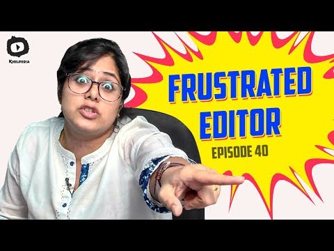 Frustrated Editor FRUSTRATION | Frustrated Woman Telugu Comedy Web Series | Sunaina | Khelpedia