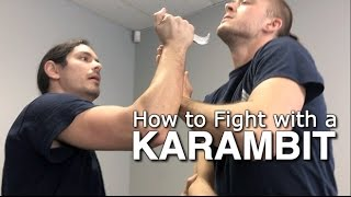 How to Fight with a KARAMBIT - 3 Need To Know Moves!