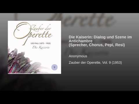 Die Kaiserin: Dialog und Szene im Antichambre (Sprecher, Chorus, Pepi, Resi)