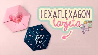TARJETA/CARTA SUPER BONITA | HEXAFLEXAGON | DIY | COOKIES IN THE SKY