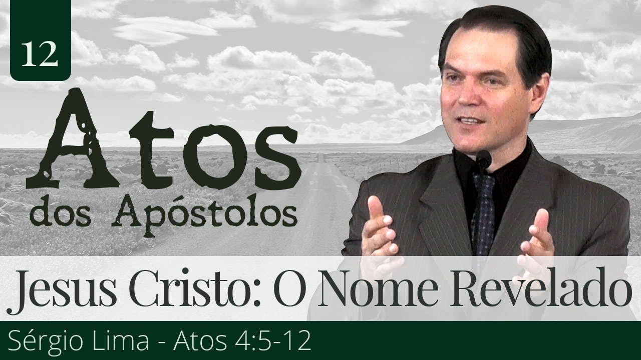12. Jesus Cristo: O Nome Revelado - Sérgio Lima