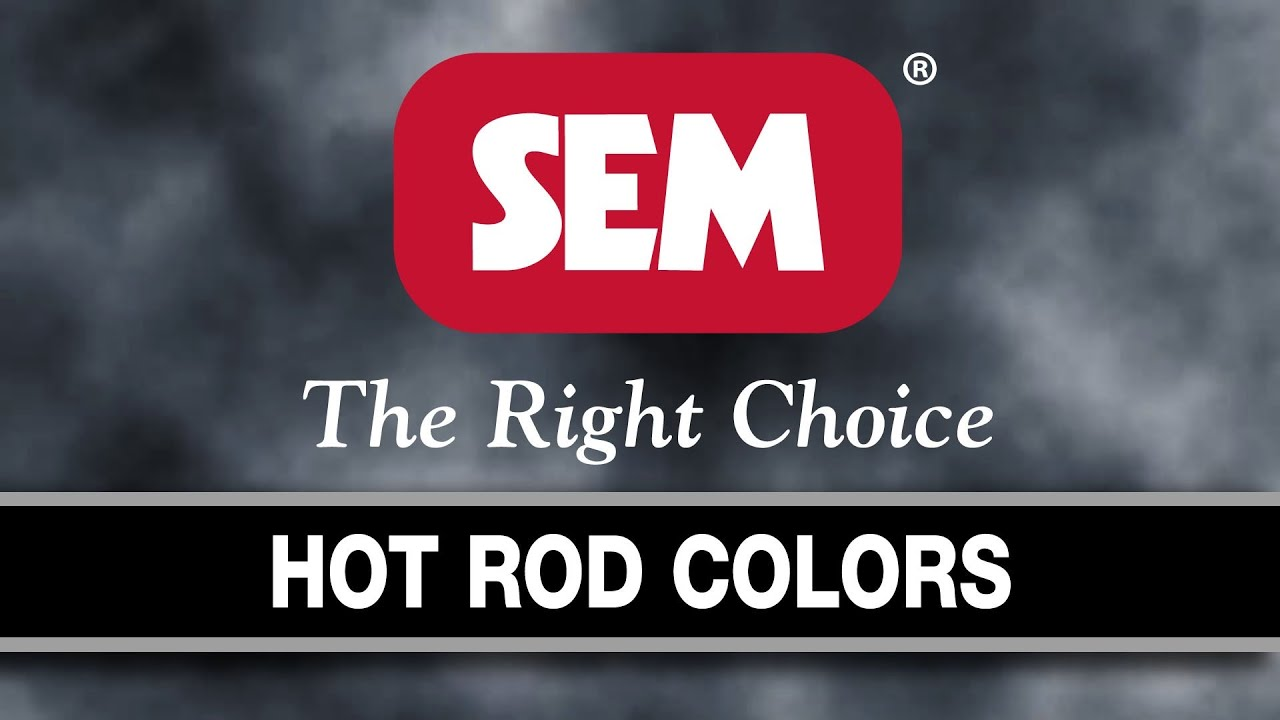 SEM Products Inc HOT ROD COLOR YouTube