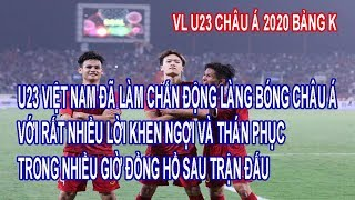 U23 Việt Nam Đã Làm Chấn Động Làng Bóng Châu Á Với Rất Nhiều Lời Khen Ngợi Và Thán Phục