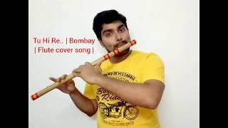 Tu hi re   Flute cover song   Bombay movie   A. R. Rehman   Hariharan