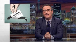 Italian Election: Last Week Tonight with John Oliver (HBO)