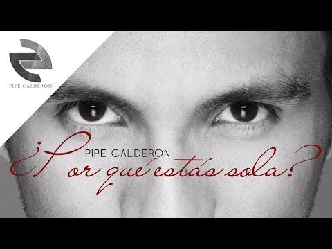 Por Qué Estás Sola - Pipe Calderon Feat Joell y Randy [Canción Oficial] ®