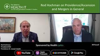 Rod Hochman on Mergers | This Week in Health IT
