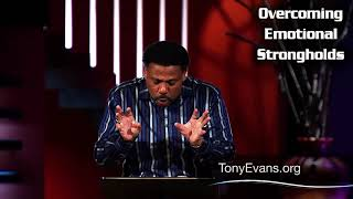 Dr. Tony Evans | Apr 15, 2019. Overcoming Emotional Strongholds