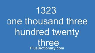 How to pronounce or say one thousand three hundred twenty three - 1323 ? Pronunciation - English