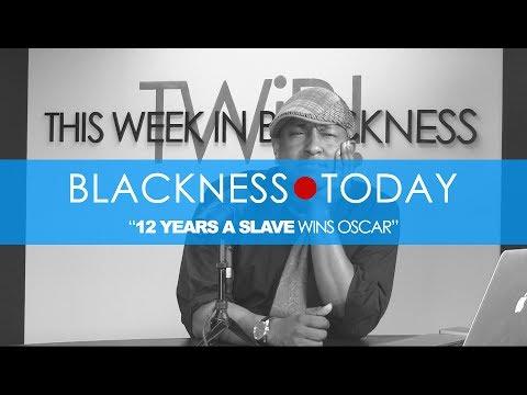 #BlacknessTODAY: 12 Years A Slave Wins Oscar