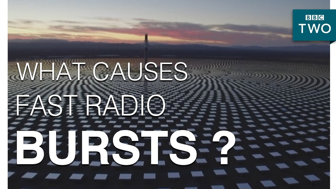 What causes Fast Radio Bursts? - Horizon: Strange Signals from Outer Space! - BBC Two