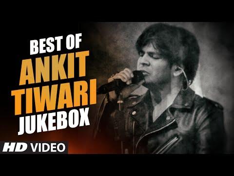 BEST OF ANKIT TIWARI SONGS   BOLLYWOOD HINDI SONGS 2016 (Video Jukebox)   T-Series