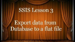 SSIS Lesson 3  Export data from sql server table into flat file