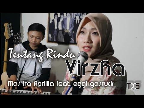 VIRZHA - Tentang Rindu ( Cover By Mas Ira Aprillia Feat. Eggi_gasruck )