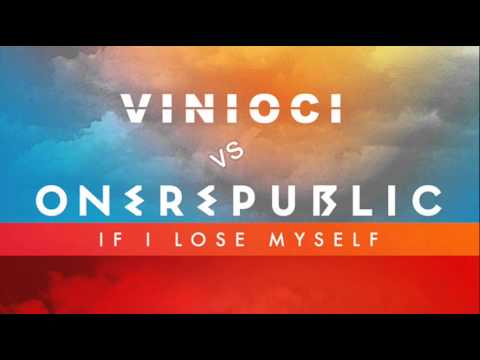 Vinioci Vs OneRepublic - If I Lose Myself (Vinioci Remix)