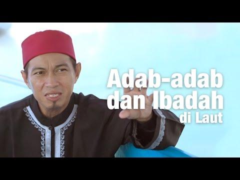 Ceramah Pendek : Adab Adab Dan Ibadah Di Laut - Ustadz Abu Zubair Hawaary, Lc