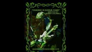 Watch Marshall Tucker Band Change Is Gonna Come video