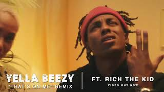 Yella Beezy That 39 S On Me 34 Remix Ft Rich The Kid
