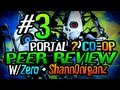 Portal 2 CO-OP: Derping Peer Review W/ Zero & Shann0niganz Ep 3 It Gets Harder & Tougher...