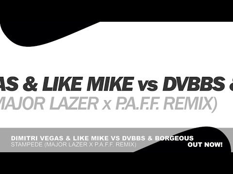 Dimitri Vegas & Like Mike vs DVBBS & Borgeous - Stampede (Major Lazer x P.A.F.F. Remix)