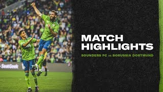 HIGHLIGHTS: Seattle Sounders vs. Borussia Dortmund | July 17, 2019