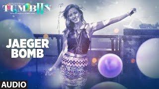 JAEGER BOMB Full Song (Audio) DJ Bravo, Ankit Tiwari, Harshi | Tum Bin 2