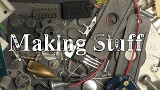 Welcome to the Making Stuff Channel