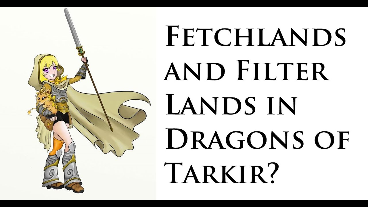 Fetchlands And Filter Lands In Dragons Of Tarkir Youtube