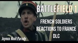 Battlefield 1: WWI French Soldiers Reactions To France DLC ~ Joyeux Noël Parody
