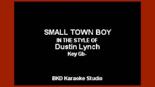 Download Lagu Small Town Boy (In The Style of Dustin Lynch) (Karaoke with Lyrics) Gratis STAFABAND