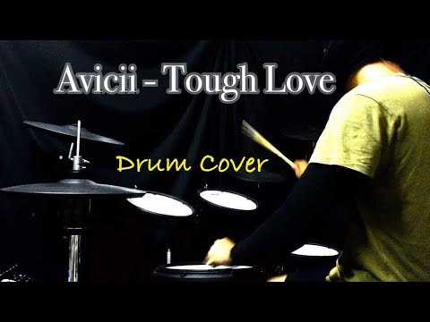 Avicii - Tough Love ft. Agnes, Vargas & Lagola  DRUM COVER
