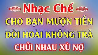 Nhạc Chế Cực Hay | CHO MƯỢN TIỀN XONG - CHỬI NHAU XÙ NỢ | Mượn Tiền Mùa World Cup