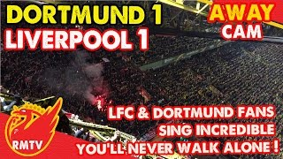 Liverpool & Dortmund Fans Sing Incredible You