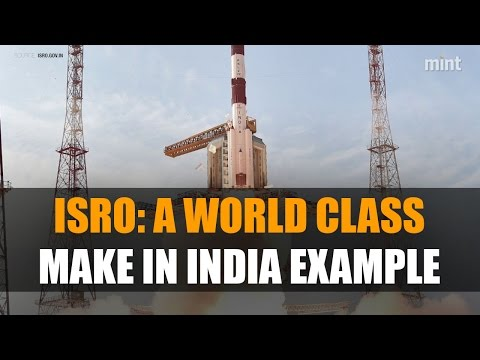 Isro: A world class Make in India example