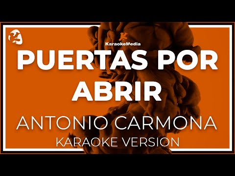 Antonio Carmona - Puertas Por Abrir (Karaoke)