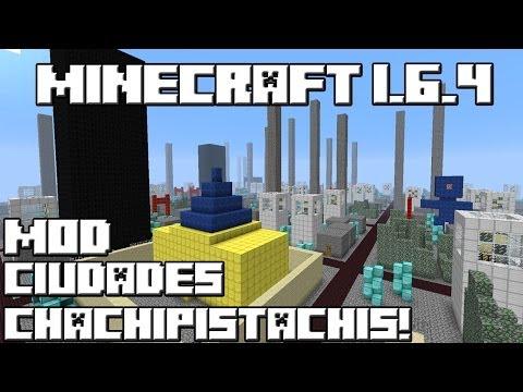 Minecraft 1.6.4 MOD CIUDADES CHACHIPISTACHIS