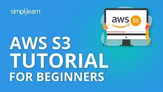AWS S3 Tutorial For Beginners | Amazon S3 Tutorial | Amazon Simple Storage Service | Simplilearn