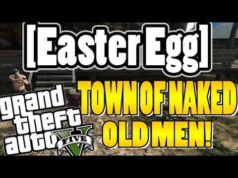 Gta V: Town Of Naked Old Men [easter Egg] | Mrjunglebhoy video