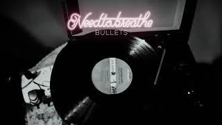 """NEEDTOBREATHE - """"Bullets""""   3.27 MB"""