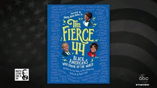 The Fierce 44: Black Americans Who Shook Up the World' | The View