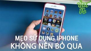 Vật Vờ| 5 mẹo vặt trên iPhone mà bạn không nên bỏ qua